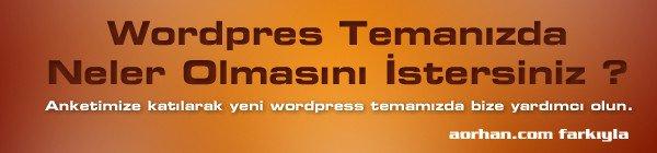 Wordpress temasında olmasını istedikleriniz