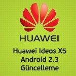 Huawei IDEOS X5 için Android 2.3 Resmi Güncellemesi ve Kurulum