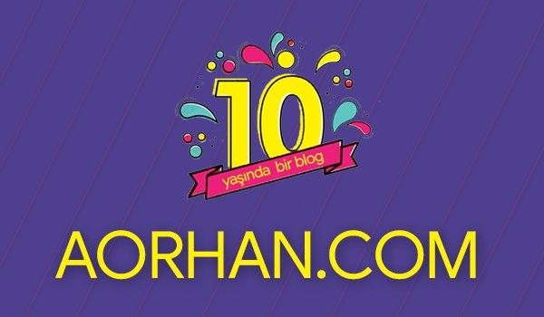 10 Yaşında Bir Blog: AORHAN.com